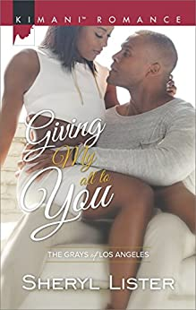 Giving My All to You (The Grays of Los Angeles) by [Lister, Sheryl]