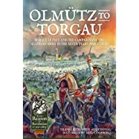 Olmütz to Torgau: Horace St Paul and the Campaigns of the Austrian Army in the Seven Years War 1758-60 (From Reason to Revolution)