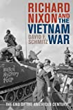Richard Nixon and the Vietnam War, David F. Schmitz, 1442227095