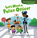 Let's Meet a Police Officer (Cloverleaf Books - Community Helpers)