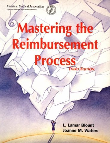 Download By Joanne M. Waters Mastering the Reimbursement Process (Billing and Compliance) (3rd Third Edition) [Paperback] ebook