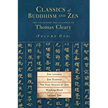 Classics of Buddhism and Zen, Volume One: The Collected Translations of Thomas Cleary