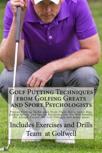 Golf-Putting-Techniques-from-Golfing-Greats-and-Sport-Psychologists-Proven-Putting-Techniques-from-Tiger-Rory-Jason-Day-Jordan-Spieth-and-Sports--Joseph-Parent-Dr-Gio-Valiante-and-many-more