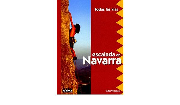 Escalada En Navarra (todas Las Vias): Amazon.es: Velazquez ...