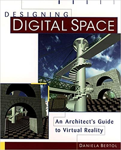 e0e8fd19625b Designing Digital Space  An Architect s Guide to Virtual Reality 1st Edition