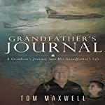 Grandfather's Journal: A Grandson's Journey into His Grandfather's Life | Tom Maxwell
