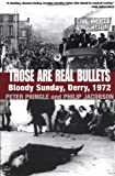 Those Are Real Bullets, Peter Pringle and Philip Jacobson, 0802138799