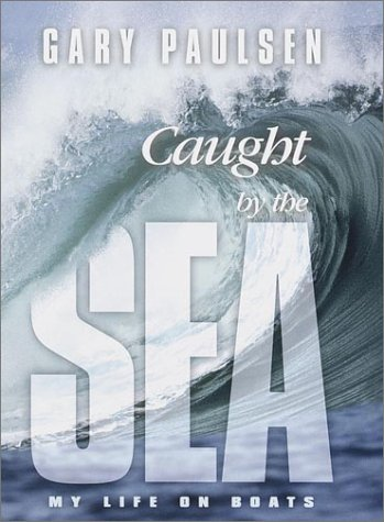 Caught by the Sea: My Life on Boats pdf