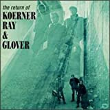 Return of Koerner,Ray & Glover [Import USA]