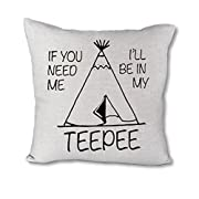 If you need me I'll be in my teepee - 18  Pillow Cover (Grey)