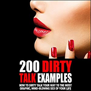 200 Dirty Talk Examples Audiobook