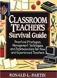 Classroom Teacher's Survival Guide, Ronald L. Partin, 087628909X