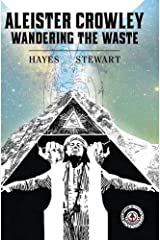 Aleister Crowley: Wandering the Waste by Martin Hayes (2016-02-19)