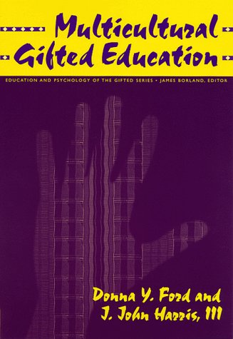 Multicultural Gifted Education (Education and Psychology of the Gifted Series)