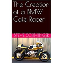 The Creation of a BMW Cafe Racer