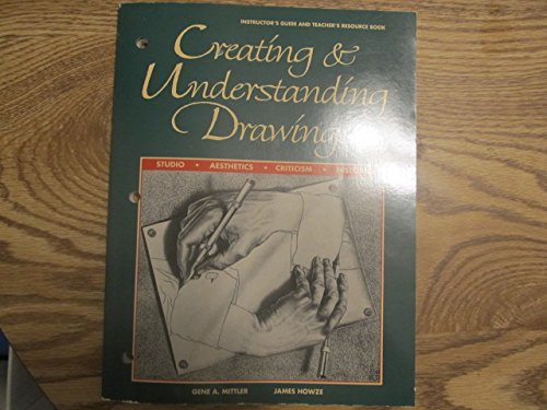 Creating and Understanding Drawings: Instructor's Guide/Teacher's Resource Book