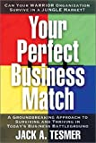 Your Perfect Business Match, Jack A. Tesmer, 1564145794