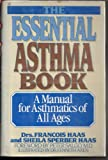 The Essential Asthma Book, Francois Haas and Sheila Sperber Haas, 068418592X