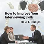 How to Improve Your Interviewing Skills | Dale Phillips