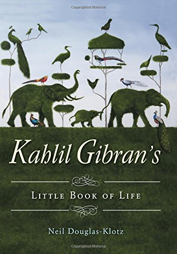 Kahlil Gibran's Little Book of Life by Hampton Roads Publishing