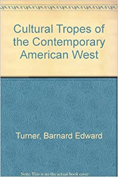 Cultural Tropes of the Contemporary American West