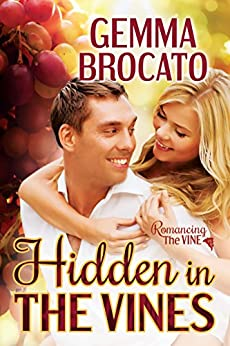 Hidden in the Vines (Romancing the Vine) by [Brocato, Gemma]