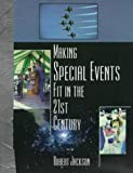 Making Special Events Fit in the 21st Century, Jackson, Robert L., 1571670335