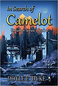 In Search of Camelot: Dreamer Series Book 1