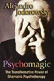 Psychomagic, Alejandro Jodorowsky, 159477336X