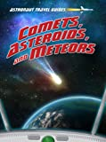 Comets, Asteroids, and Meteors, Stuart Atkinson, 1410945766