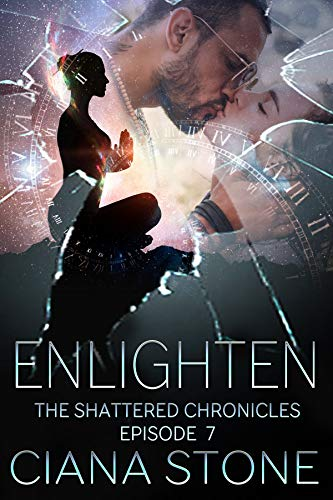 Enlighten: Episode 7 of The Shattered Chronicles