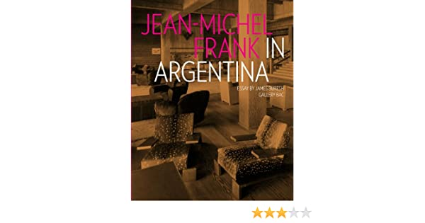 Jean-Michel Frank in Argentina: Gallery BAC: 9780578068619 ...