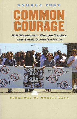 Common Courage: Bill Wassmuth, Human Rights, and Small-Town Activism