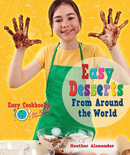 Easy Desserts from Around the World (Easy Cookbooks for Kids)