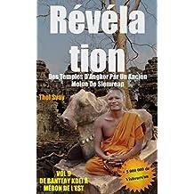 Révélation Des Temples D'Angkor Par Un Ancien Moine De Siemreap: VOL. 9 DE BANTEAY KDEI A MÉBON DE L'EST (les temples khmers) (French Edition)