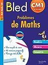 Cahier Bled - Problèmes De Maths Cm1 par Berlion