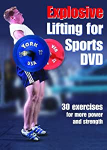 Explosive Lifting for Sports DVD - 30 Exercises for More Power and Strength