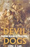 Devil Dogs, George B. Clark, 0891417265