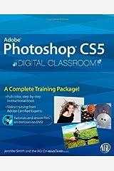 Photoshop CS5 Digital Classroom, (Book and Video Training) Paperback