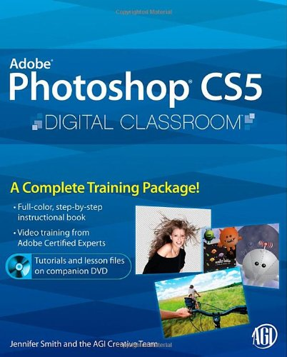 Photoshop CS5 Digital Classroom, (Book and Video Training) by Wiley