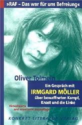 RAF - Das war für uns Befreiung: Ein Gespräch mit Irmgard Möller über bewaffneten Kampf, Knast und die Linke