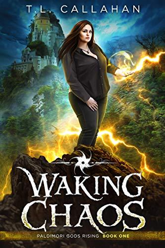 Waking Chaos: A Fantasy Romance Adventure (Paldimori Gods Rising Book 1)