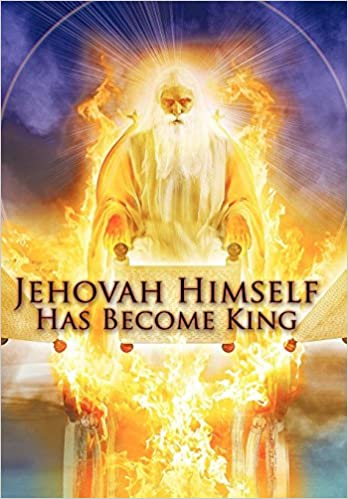 Jehovah Himself Has Become King: Robert King: 9781452022291