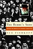 The Rebbe's Army, Sue Fishkoff, 0805241892