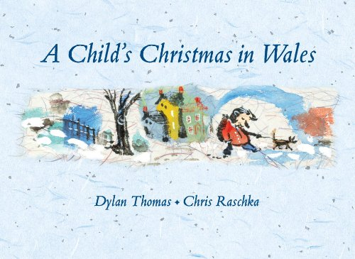 A Child's Christmas in Wales: Amazon.co.uk: Dylan Thomas, Chris ...