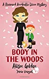 Body in the Woods (A Reverend Annabelle Dixon Cozy Mystery) (Volume 3)