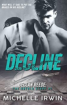 Decline (Declan Reede: The Untold Story Book #1) by [Irwin, Michelle]