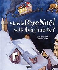 Mais le Père Noël sait-il où j'habite par René Gouichoux