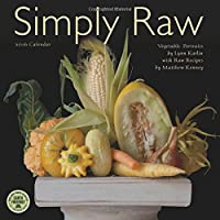 Simply Raw 2016 Wall Calendar: Vegetable Portraits With Raw Food Recipes