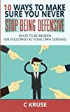 download ebook defensiveness: 10 ways to make sure you never stop being defensive: rules to be broken (or followed at your own expense) (volume 2) by c kruse (2016-04-19) pdf epub